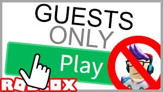 ONLY GUESTS CAN PLAY THIS ROBLOX GAME!