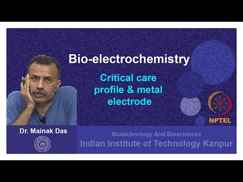 Critical care profile & metal electrode - Bio-electrochemistry - Prof. Mainak Das