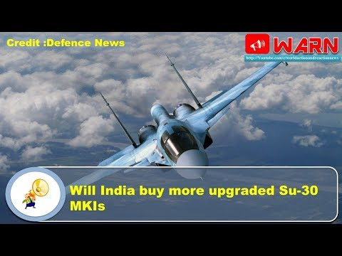 Will India buy more upgraded Su-30 MKIs
