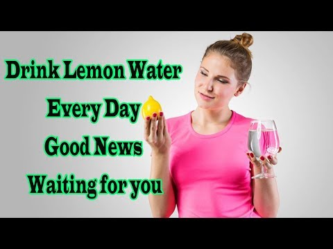 THIS 9 REASON TO START YOUR DAY WITH WATER AND LEMON & TO YOUR BODY WHEN YOU DRINK IT EVERY DAY
