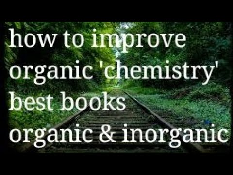 HOW TO IMPROVE ORGANIC' CHEMISTRY'
