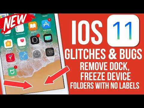 IOS 11 Glitches & Bugs: Remove Dock, Freeze iPhone, No Folder Labels & More!