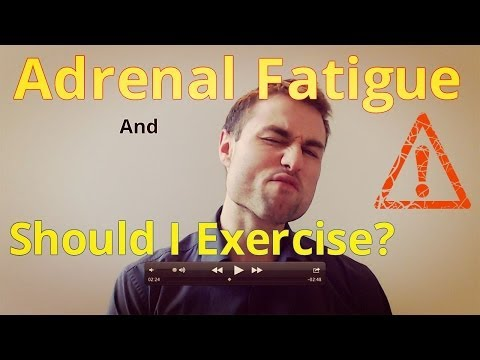Adrenal Fatigue And Exercise--Should you be doing it?