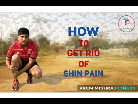 HOW TO GET RID OF SHIN PAIN/SPLINTS IN HINDI !PREM MISHRA