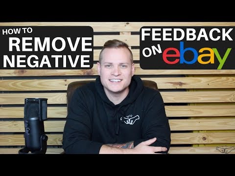HOW TO REMOVE NEGATIVE FEEDBACK FROM EBAY! - 2 PROVEN METHODS - RALLI ROOTS 2018