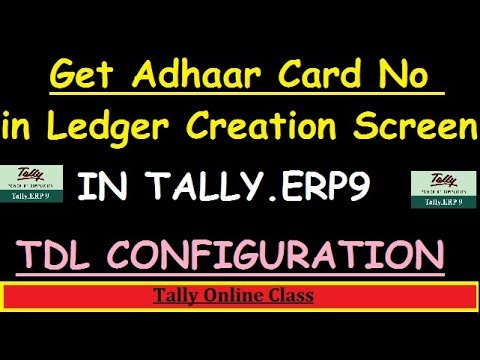 Get adhaar card no. in ledgers in Tally.ERP9/Configure TDL