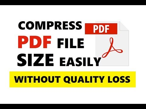 How To Compress PDF File Size Without Losing Quality 2019 | Quick & Easy