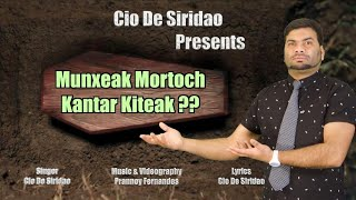 New Konkani Song 2021 Munxeak Mortoch Kantar Kiteak Cio De Siridao Plz Do Not Download