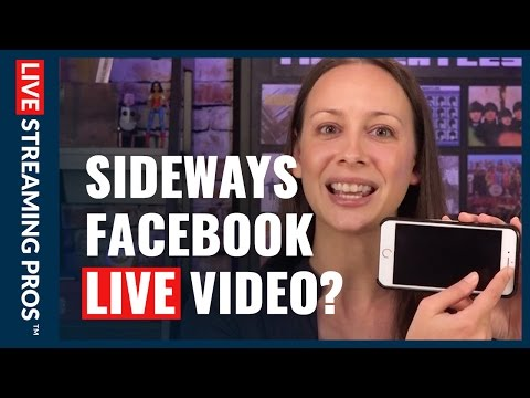 Why your Facebook LIVE videos are sideways