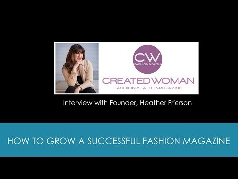 How to Create a Successful Fashion Magazine - Interview with Heather Frierson of Created Woman
