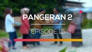 Pangeran 2 - Episode 15