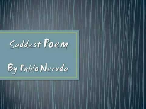 SADDEST POEM, PABLO NERUDA, Romantic Love Poem: Read By Reignite Love