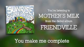 Download Sunrise Skater Kids - Mother's Milk Video