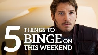 5 things you can binge this weekend l Now Streaming