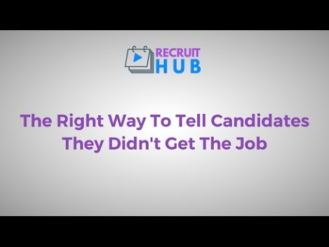 The Right Way To Tell Candidates They Didn't Get The Job - RecruitHUB