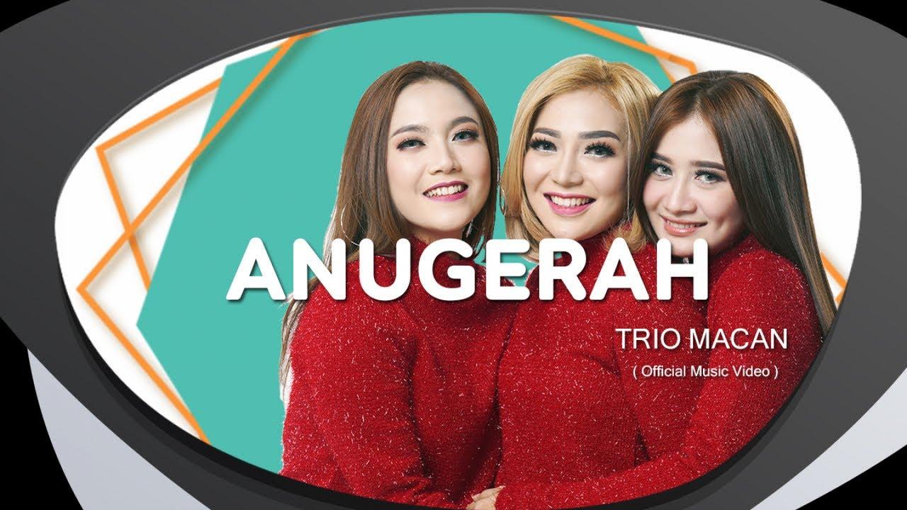 Download Trio Macan - Anugerah MP3 Gratis