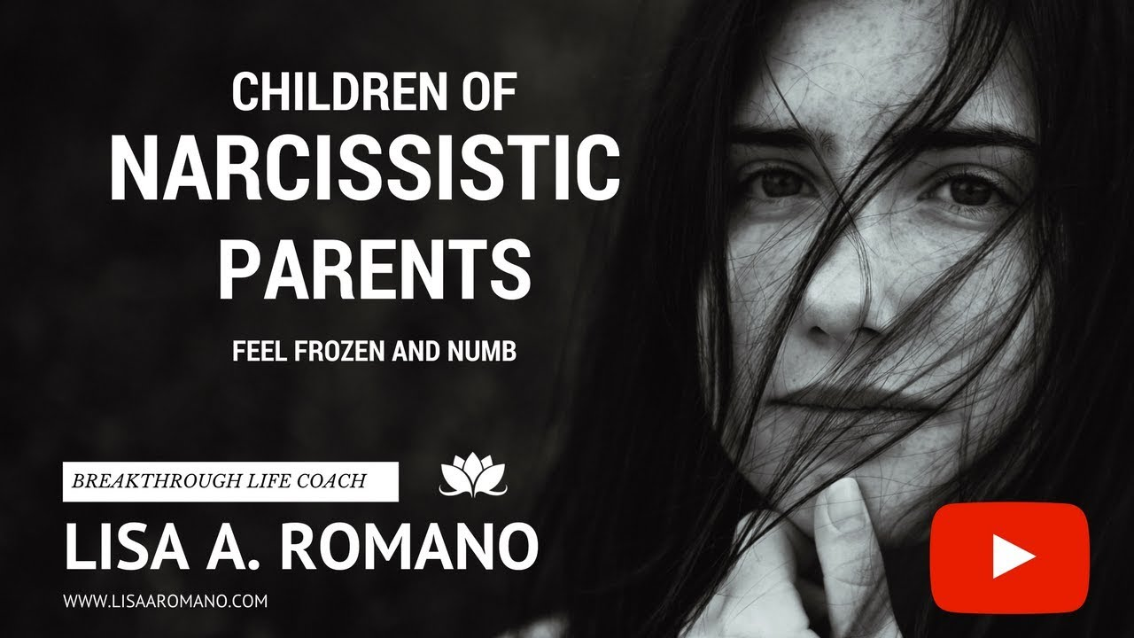 Child of Narcissistic Parent--Feel Frozen and Numb