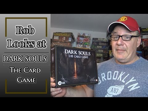 Rob Looks at Dark Souls the Card Game