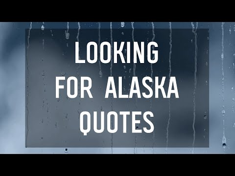 Favorite Quotes from Looking for Alaska by John Green