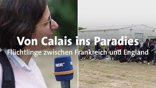 Reportage aus Calais: Flüchtlinge zwischen Frankreich und England