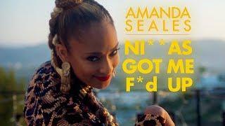 Download Amanda Seales - Ni**as Got Me F*d Up Video