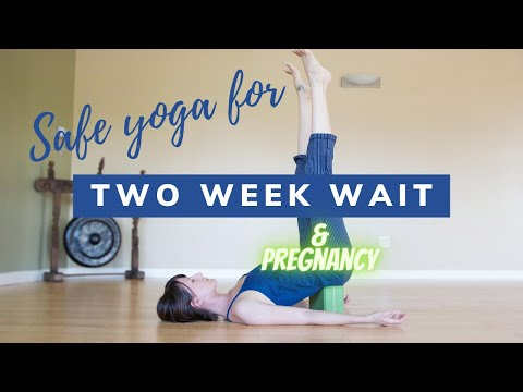 Safe Yoga for the Two (2) Week Wait and Pregnancy
