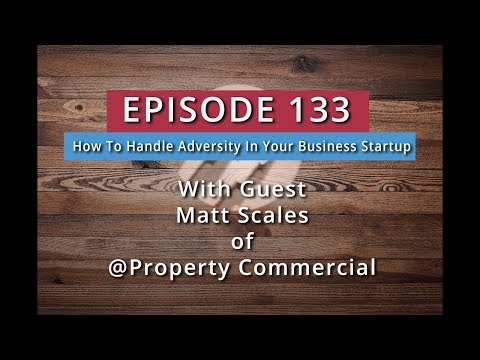 SYB 133:  How To Handle Adversity In Your Business Startup (Matt Scales)