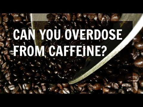 Can You Overdose From Caffeine