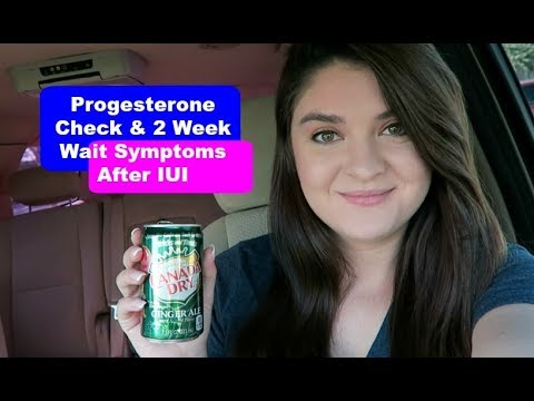 Progesterone Check & 2 Week Wait Symptoms After IUI