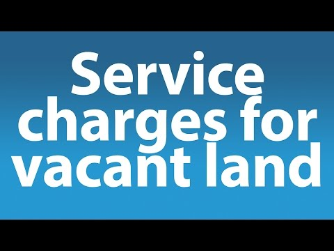 Service charges for vacant land