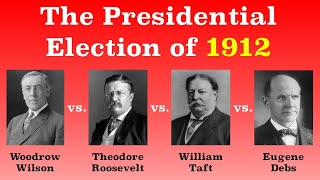 The American Presidential Election of 1912
