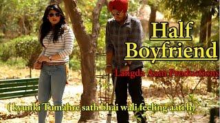 Half Boyfriend- True Love Story of Every Delhi Buoyy- Langda Aam Productions