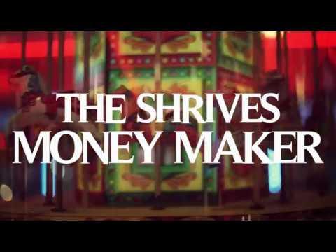THE SHRIVES - MONEY MAKER (OFFICIAL MUSIC VIDEO)