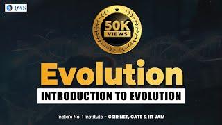 INTRODUCTION EVOLUTION (Lecture 1 Part 1) #EVOLUTION #CSIR #LIFESCIENCE #BIOLOGY