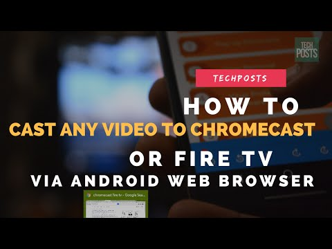 How to Cast Any Video to ChromeCast or Fire TV Using Android Browser