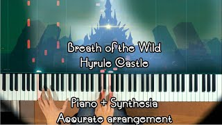Hyrule Castle From Zelda: Breath Of The Wild [Piano Synthesia]