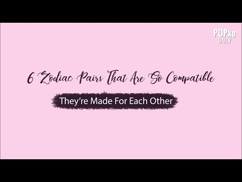 6 Zodiac Pairs That Are So Compatible, They're Made For Each Other - POPxo
