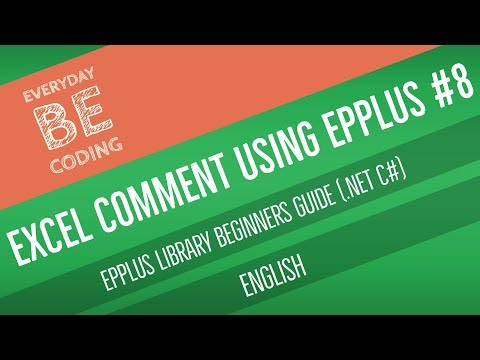 How to Create, Move, Show, Hide & Remove Comment in Excel Cell using EPPlus (C#) [English] - PART 8