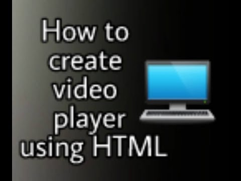 How to create video player using HTML