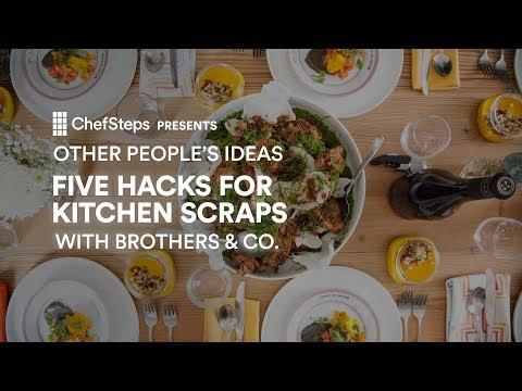 How To Transform Kitchen Scraps Into Modern Dishes, With Brothers & Co.
