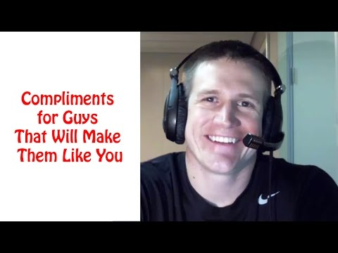 Compliments for Guys That Will Make Them Love You