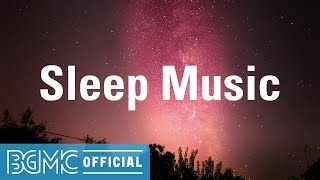 SLEEP MUSIC: Slow and Soothing Sleep Background Music for Taking a Nap, Relaxing, Yoga and Resting