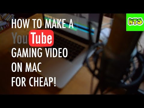 How to make a youtube gaming video on Mac for Cheap!