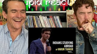 INDIANS STUDYING ABROAD | Varun Thakur | Stand Up | REACTION!!