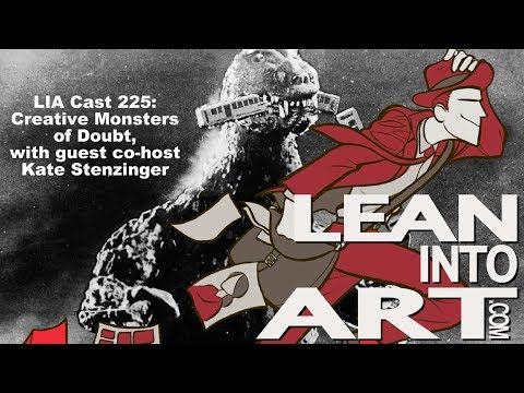 LIA Cast 225 - Creative Monsters of Doubt, with guest co-host Kate Stenzinger