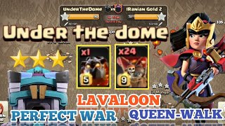 Under The Dome vs Iranian Gold 2 | PERFECT WAR | BEST TH13 QUEEN-WALK LAVALOON | Clash Of Clans