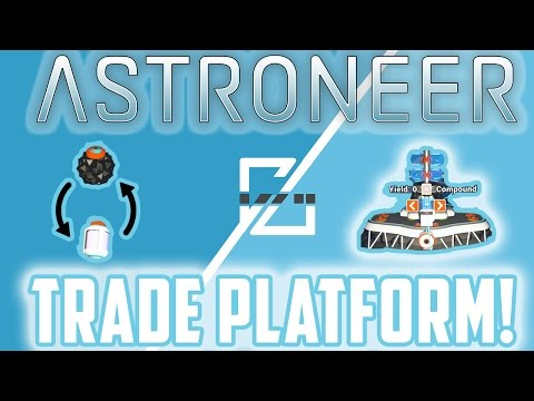 Trading Platform - Astroneer Guide!