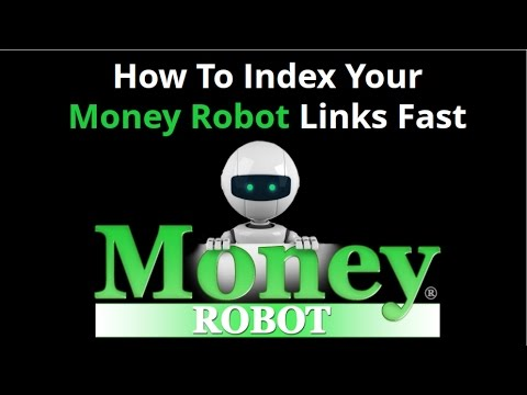 How to Index Your Money Robot Backlinks Fast