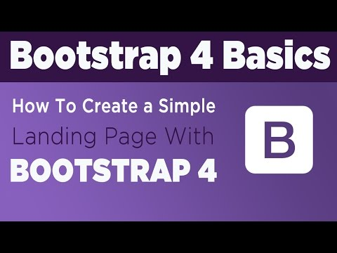 Bootstrap 4 Basics  - How To Create a Simple Landing Page With Bootstrap 4