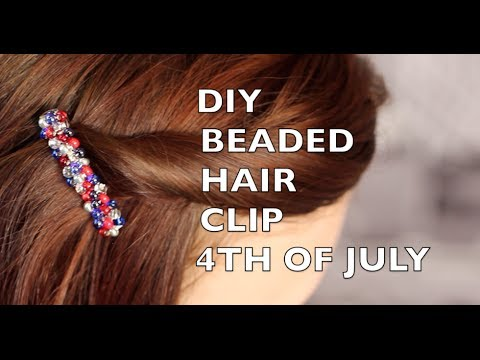 How To Make A Beaded Hair Clip - 4th of July Hair Clip